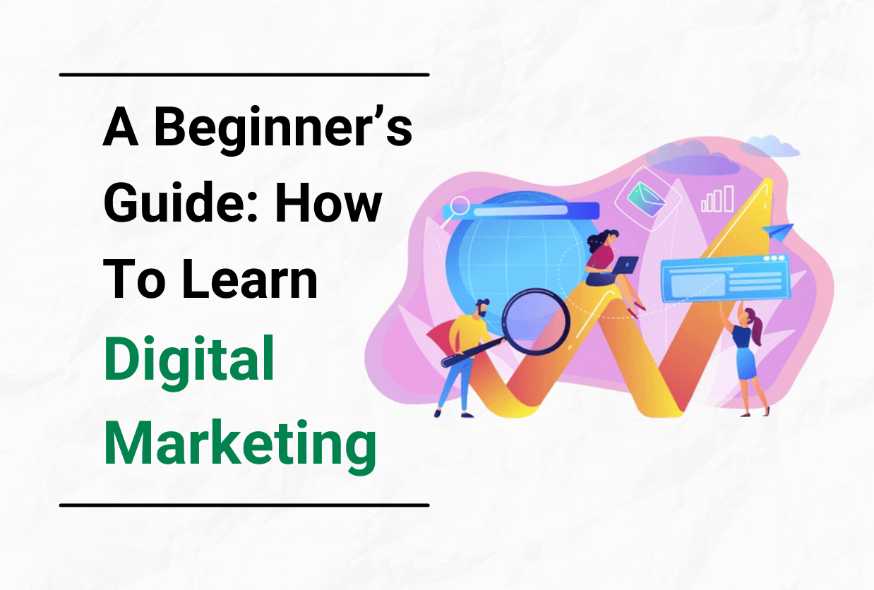 A Beginner's Guide to Learn Digital Marketing