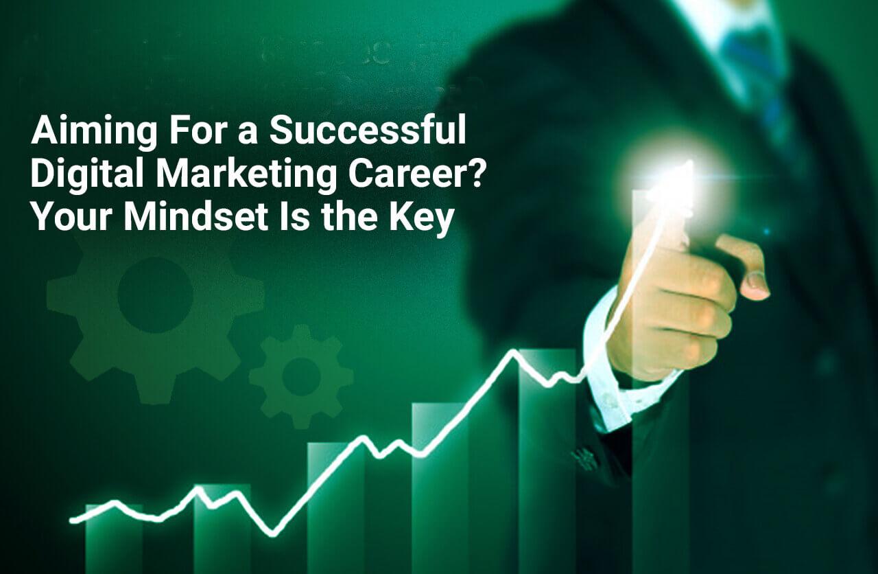 Aiming For a Successful Digital Marketing Career?