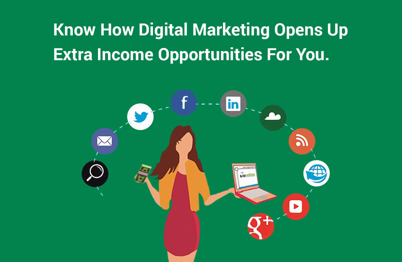 Know How Digital Marketing Opens Up Extra Income Opportunities for You