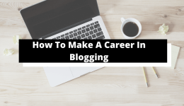 How_To_Make_A_Career_In_Blogging.png2021-02-10_11_57
