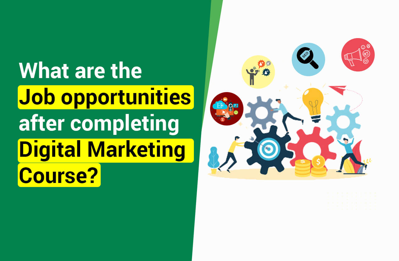 Job Opportunities After Completing the Digital Marketing Course