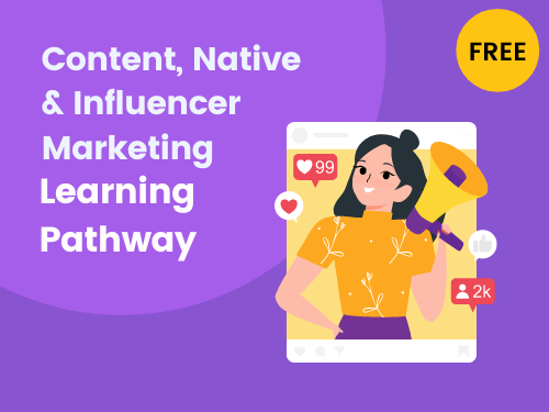 Content, Native and Influencer Marketing Learning Pathway