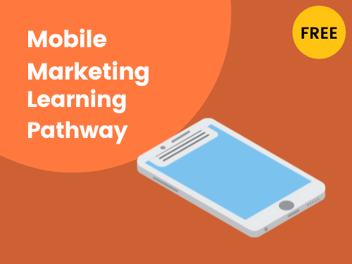 Mobile Marketing Learning Pathway