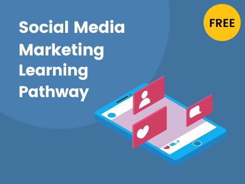 Social Media Marketing Learning Pathway
